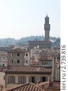 Вид на Палаццо Веккьо, Флоренция (2011 год). Стоковое фото, фотограф Сергей Алямовский / Фотобанк Лори