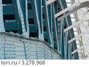 Фрагмент металлоконструкции моста. Стоковое фото, фотограф Андрей Радченко / Фотобанк Лори