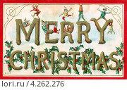 Купить «Иностранная рождественская открытка. До 1935 г.», иллюстрация № 4262276 (c) Копылова Ольга Васильевна / Фотобанк Лори