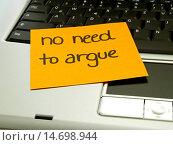 Купить «memo note on notebook, no need to argue», фото № 14698944, снято 25 мая 2005 г. (c) age Fotostock / Фотобанк Лори