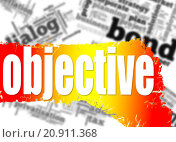 Купить «Word cloud with objective word on yellow and red banner», фото № 20911368, снято 15 октября 2019 г. (c) PantherMedia / Фотобанк Лори