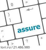 Купить «Keyboard with enter button, assure word on it», фото № 21486980, снято 31 марта 2020 г. (c) easy Fotostock / Фотобанк Лори