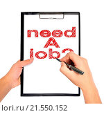 Купить «clipboard with need a job and pen in hand», фото № 21550152, снято 17 октября 2012 г. (c) easy Fotostock / Фотобанк Лори