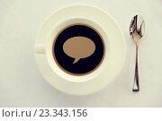 Купить «cup of black coffee with text bubble and spoon», фото № 23343156, снято 21 февраля 2015 г. (c) Syda Productions / Фотобанк Лори