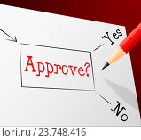 Approve Choice Showing Passed Choosing And Approval. Стоковое фото, фотограф stuartmiles / easy Fotostock / Фотобанк Лори