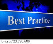 Купить «Best Practice Showing Foremost Unsurpassed And Unrivalled», фото № 23780600, снято 20 сентября 2014 г. (c) easy Fotostock / Фотобанк Лори