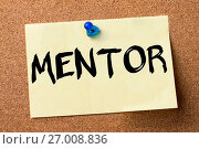 Купить «MENTOR - adhesive label pinned on bulletin board», фото № 27008836, снято 9 февраля 2016 г. (c) easy Fotostock / Фотобанк Лори