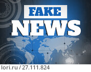 Купить «Fake news text in front of world map and interfaces», фото № 27111824, снято 16 июня 2019 г. (c) Wavebreak Media / Фотобанк Лори