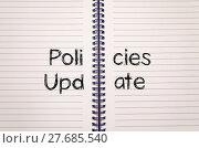 Купить «Policies update text concept», фото № 27685540, снято 20 мая 2019 г. (c) PantherMedia / Фотобанк Лори