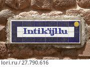 Купить «Street sign written in quechua in the old town of Cusco Peru», фото № 27790616, снято 22 июля 2018 г. (c) PantherMedia / Фотобанк Лори