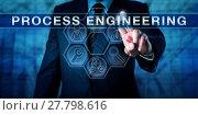 Купить «Business Manager Touching PROCESS ENGINEERING», фото № 27798616, снято 18 ноября 2018 г. (c) PantherMedia / Фотобанк Лори