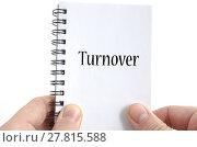 Купить «Turnover text concept», фото № 27815588, снято 18 октября 2018 г. (c) PantherMedia / Фотобанк Лори