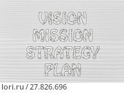 Купить «vision, mission, strategy, plan writing with glowing gearwheels pattern», фото № 27826696, снято 22 мая 2018 г. (c) PantherMedia / Фотобанк Лори