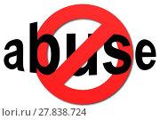 Купить «Stop abuse sign in red», фото № 27838724, снято 22 февраля 2019 г. (c) PantherMedia / Фотобанк Лори