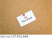 Купить «Be the first text concept», фото № 27912644, снято 26 апреля 2018 г. (c) PantherMedia / Фотобанк Лори