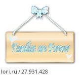 Купить «Families Are Forever», фото № 27931428, снято 22 мая 2018 г. (c) PantherMedia / Фотобанк Лори