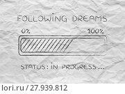 Купить «following dreams progress bar loading», фото № 27939812, снято 16 июля 2019 г. (c) PantherMedia / Фотобанк Лори