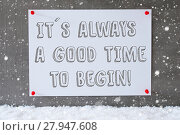 Купить «Label On Cement Wall, Snowflakes, Quote Always Time To Begin», фото № 27947608, снято 21 июля 2018 г. (c) PantherMedia / Фотобанк Лори