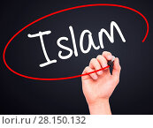 Купить «Man Hand writing Islam with black marker on visual screen», фото № 28150132, снято 22 июля 2018 г. (c) easy Fotostock / Фотобанк Лори