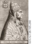 "Купить «Pius II, born Enea Silvio Bartolomeo Piccolomini 1405 â. "" 14 August 1464, was Pope from 1458 to his death.», фото № 28165240, снято 5 января 2018 г. (c) age Fotostock / Фотобанк Лори"