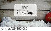 Купить «Happy Holidays text and Christmas decorations 4k», видеоролик № 29183080, снято 22 мая 2019 г. (c) Wavebreak Media / Фотобанк Лори