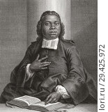 Купить «Jacobus Elisa Johannes Capitein, c. 1717-1747. Ghanaian born Dutch Christian minister of religion. At the age of 8 he was stolen from his parents and sold...», фото № 29425972, снято 11 февраля 2015 г. (c) age Fotostock / Фотобанк Лори