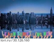 Купить «Hands holding word Learn Something New against cityscape background», фото № 30126160, снято 16 декабря 2016 г. (c) Wavebreak Media / Фотобанк Лори