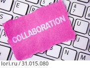 Купить «Conceptual hand writing showing Collaboration. Business photo showcasing Global industries partnership with teamwork to help others win written Tear Sticky note paper placed White Keyboard.», фото № 31015080, снято 23 марта 2018 г. (c) easy Fotostock / Фотобанк Лори