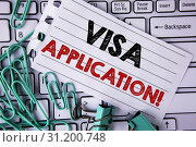 Купить «Writing note showing Visa Application Motivational Call. Business photo showcasing sheet to provide your basic information written Tear Notepad paper placed Keyboard Clips and Paper Pins.», фото № 31200748, снято 23 марта 2018 г. (c) easy Fotostock / Фотобанк Лори