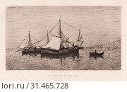 Купить «Fishing Boat/Coastal Shipping Boat (Italian Coast) (Barque de Pecheurs/Barque de Cabotage (Côtes d'Italie), 1874. Adolphe Appian (French, 1818-1898). Etching...», фото № 31465728, снято 14 февраля 2019 г. (c) age Fotostock / Фотобанк Лори