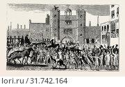 SEQUEL TO THE BATTLE OF TEMPLE BAR, PRESENTING LOYAL ADDRESS AT ST. JAMES'S PALACE, 1769 (2012 год). Редакционное фото, фотограф Artokoloro / age Fotostock / Фотобанк Лори