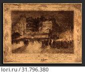 Купить «Félix-Hilaire Buhot (French, 1847 - 1898), La Place des Martyrs et La Taverne du Bagne (The Place des Martyrs and the Jailhouse Tavern), 1885, etching...», фото № 31796380, снято 26 августа 2010 г. (c) age Fotostock / Фотобанк Лори