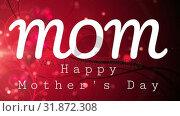 Купить «Happy mothers day text», видеоролик № 31872308, снято 14 декабря 2018 г. (c) Wavebreak Media / Фотобанк Лори