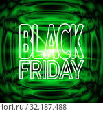 Black friday sale banner. Bright green neon background with effect of an explosion. Template for use on flyer, poster, booklet. Vector. Стоковая иллюстрация, иллюстратор Dmitry Domashenko / Фотобанк Лори