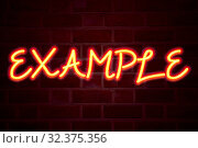 Купить «Example neon sign on brick wall background. Fluorescent Neon tube Sign on brickwork Business concept for Instance Illustration Paradigm For Instance 3D rendered Front View», фото № 32375356, снято 6 июля 2020 г. (c) easy Fotostock / Фотобанк Лори
