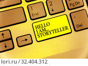Купить «Conceptual hand writing showing Hello I Am..Storyteller. Business photo showcasing introducing yourself as novels article writer Keyboard yellow key Intention computing reflection document», фото № 32404312, снято 20 февраля 2020 г. (c) easy Fotostock / Фотобанк Лори