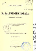 Life and labors of Rt. Rev. Frederic Baraga, first bishop of Marquette, Mich. : to which are added short sketches of the lives and labors of other Indian... Редакционное фото, фотограф ARTOKOLORO QUINT LOX LIMITED / age Fotostock / Фотобанк Лори