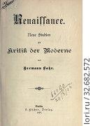 Renaissance : neue Studien zur Kritik der Moderne : Bahr, Hermann, 1863-1934. Редакционное фото, фотограф ARTOKOLORO QUINT LOX LIMITED / age Fotostock / Фотобанк Лори