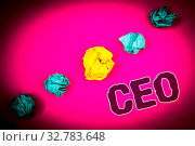 Text sign showing Ceo. Conceptual photo Chief Executive Officer Head Boss Chairperson Chairman Controller Ideas concept pink background crumpled papers several tries trial error. Стоковое фото, фотограф Zoonar.com/Artur Szczybylo / easy Fotostock / Фотобанк Лори