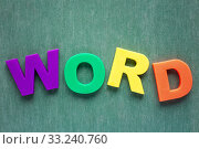 Купить «Plastic colored alphabet letters spelling the WORD», фото № 33240760, снято 29 марта 2020 г. (c) PantherMedia / Фотобанк Лори