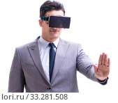 Купить «The businessman wearing virtual reality vr glasses isolated on w», фото № 33281508, снято 20 мая 2017 г. (c) Elnur / Фотобанк Лори