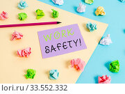 Купить «Word writing text Work Safety. Business photo showcasing policies and procedures in place to ensure health of employees», фото № 33552332, снято 29 мая 2020 г. (c) easy Fotostock / Фотобанк Лори