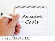 Купить «Achieve goals text concept write on notebook», фото № 33843332, снято 14 июля 2020 г. (c) easy Fotostock / Фотобанк Лори