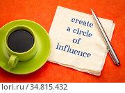 Create a circle of influence advice - handwriting on a napkin with... Стоковое фото, фотограф Zoonar.com/Marek Uliasz / easy Fotostock / Фотобанк Лори