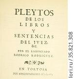 Title Page from Rodrigo Rodriguez, Pleytos de Los Libros y Sentencias del Juez. Редакционное фото, агентство World History Archive / Фотобанк Лори