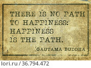 Happiness is the path - famous Buddha quote printed on grunge vintage... Стоковое фото, фотограф Zoonar.com/Yury Zap / easy Fotostock / Фотобанк Лори