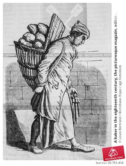 A baker in the eighteenth century, the picturesque magazin, editor... (2009 год). Редакционное фото, фотограф Louis Bertrand / age Fotostock / Фотобанк Лори