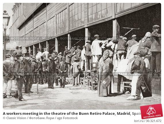 Купить «A workers meeting in the theatre of the Buen Retiro Palace, Madrid, Spain, May 1, 1892. From La Ilustracion Espanola y Americana, published 1892.», фото № 30321672, снято 16 января 2019 г. (c) age Fotostock / Фотобанк Лори