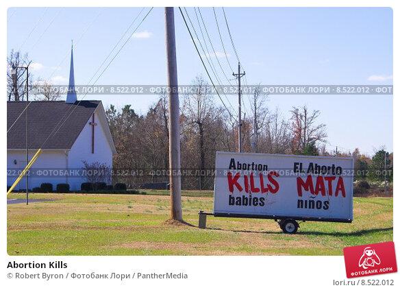 Купить «Abortion Kills», фото № 8522012, снято 22 июля 2019 г. (c) PantherMedia / Фотобанк Лори