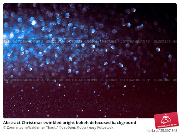 Abstract Christmas twinkled bright bokeh defocused background. Стоковое фото, фотограф Zoonar.com/Waldemar Thaut / easy Fotostock / Фотобанк Лори